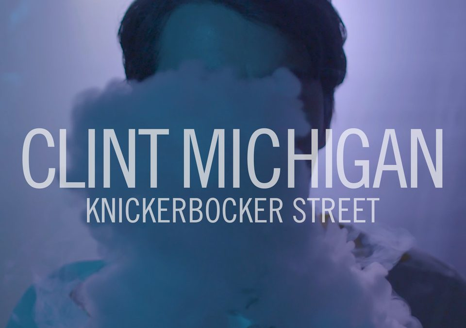 "Paste: Daily Dose: Clint Michigan, ""Knickerbocker Street"""