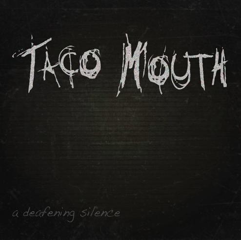 Taco Mouth